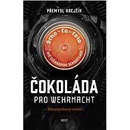 Čokoláda pro wehrmacht - Přemysl Krejčík, 295 stran