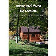 Spokojený život na samotě - Elektronická kniha