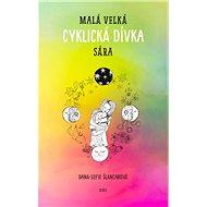 Malá velká cyklická dívka Sára - Elektronická kniha