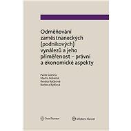 Odměňování zaměstnaneckých (podnikových) vynálezů a jeho přiměřenost - právní a ekonomické aspekty - Elektronická kniha