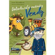 Dobrodružství mašinky Vendy - Elektronická kniha
