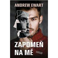 Zapomeň na mě - Andrew Ewart