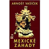 Mexické záhady - Elektronická kniha