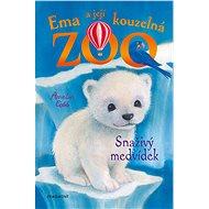 Ema a její kouzelná ZOO - Snaživý medvídek - Elektronická kniha