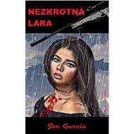 Nezkrotná Lara - Elektronická kniha
