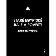 Staré egyptské báje a pověsti - Elektronická kniha