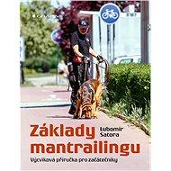 Základy mantrailingu - Lubomír Satora, 136 stran