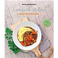 Loudavé vaření: Recepty pro pomalý hrnec - Elektronická kniha