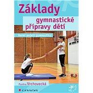 Základy gymnastické přípravy dětí - Elektronická kniha