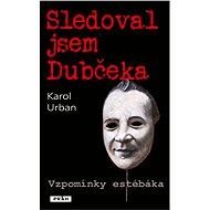 Sledoval jsem Dubčeka - Elektronická kniha