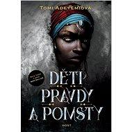 Děti pravdy a pomsty - Tomi Adeyemiová, 415 stran