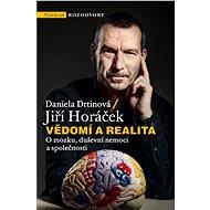 Vědomí a realita - Jiří Horáček, 224 stran