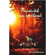 Papoušek na smetaně - Elektronická kniha