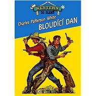 Bloudící Dan - Charles Patterson White
