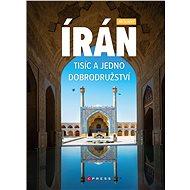 Írán. Tisíc a jedno dobrodružství - Jiří Sladký, 200 stran