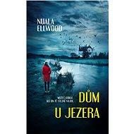 Dům u jezera - Nuala Ellwood, 256 stran