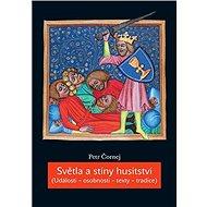 Světla a stíny husitství - Elektronická kniha