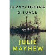 Bezvýchodná situace - Julie Mayhew, 400 stran
