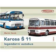 Karosa Š 11 - legendární autobus - Elektronická kniha