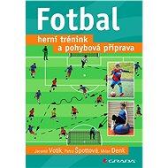 Fotbal – herní trénink a pohybová příprava - Jaromír Votík, 176 stran