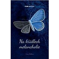 Na křídlech melancholie - Ivana Žáčková, 64 stran