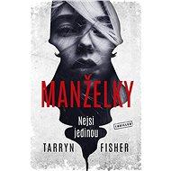 Manželky - Tarryn Fisher, 320 stran