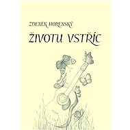 Životu vstříc - Zdeněk Horenský, 86 stran