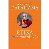 Etika pro dnešní svět - Jeho Svatost dalajlama, 176 stran