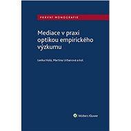 Mediace v praxi optikou empirického výzkumu - Elektronická kniha