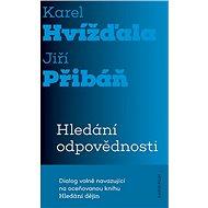 Hledání odpovědnosti - Jiří Pribáň a Karel Hvížďala, 272 stran