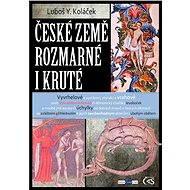 České země rozmarné i kruté - Elektronická kniha