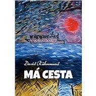Má cesta - David Kühnmund, 52 stran
