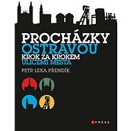 Procházky Ostravou - Petr Lexa Přendík, 144 stran