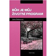 Bůh je můj životní program - Elektronická kniha