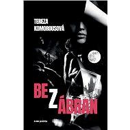 Bez zábran - Tereza Komorousová, 200 stran