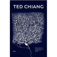 Příběhy vašeho života - Ted Chiang, 349 stran