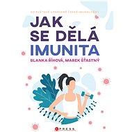 Jak se dělá imunita - Marek Šťastný, 216 stran