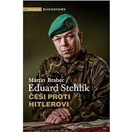 Češi proti Hitlerovi - Eduard Stehlík, 272 stran