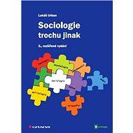 Sociologie trochu jinak - Elektronická kniha