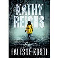 Falešné kosti - Kathy Reichs, 360 stran