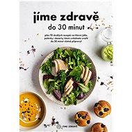 Jíme zdravě do 30 minut - Elektronická kniha