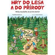 Hry do lesa a do přírody - Naděžda Kalábová, 128 stran