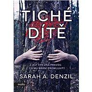 Tiché dítě - Sarah A. Denzil, 352 stran