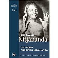 Tak pravil Bhagavan Nitjánanda - Elektronická kniha