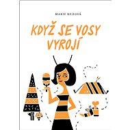 Když se vosy vyrojí - Marie Rejfová, 224 stran
