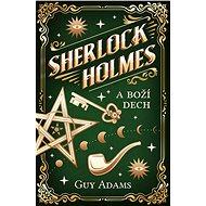 Sherlock Holmes a Boží dech - Guy Adams, 216 stran