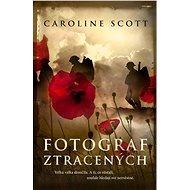 Fotograf ztracených - Caroline Scott, 416 stran