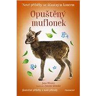 Nové příběhy se šťastným koncem – Opuštěný muflonek - Jana Olivová, 112 stran