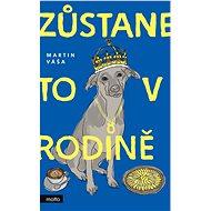 Zůstane to v rodině - Martin Váša, 232 stran