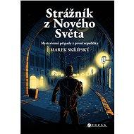 Strážník z Nového Světa - Elektronická kniha